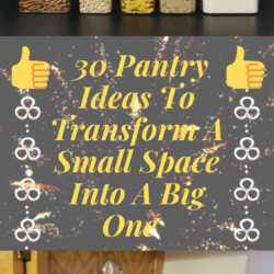 30 Pantry Ideas To Transform A Small Space Into A Big One