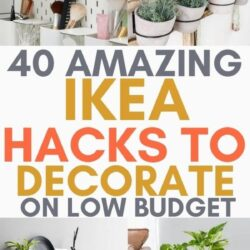 40 Amazing Ikea Hacks to Decorate on a Lower Budget